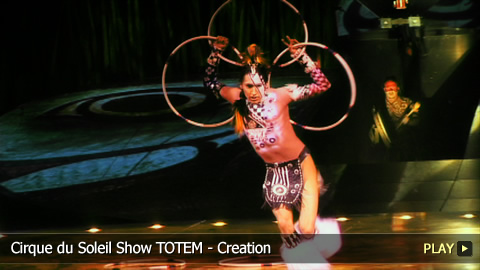 Cirque du Soleil Show TOTEM - Creation