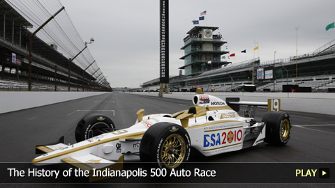 The History of the Indianapolis 500 Auto Race