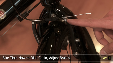 Bike Tips: How to Oil a Chain, Adjust Brakes