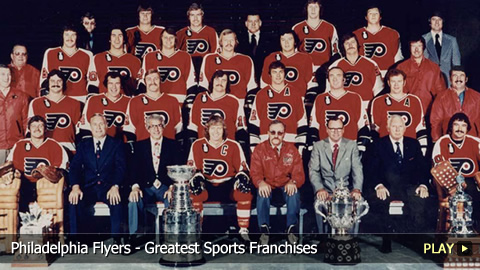 Philadelphia Flyers - Greatest Sports Franchises