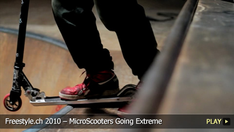 Freestyle.ch 2010 – MicroScooters Going Extreme