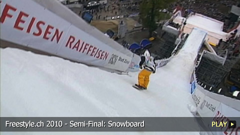 Freestyle.ch 2010 - Semi-Final: Snowboard