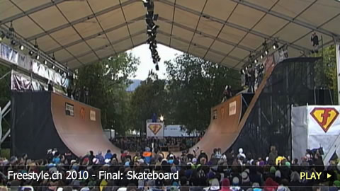 Freestyle.ch 2010 - Final: Skateboard