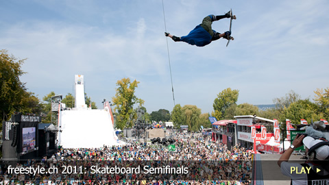 freestyle.ch 2011: Skateboard Semifinals at Europe's Biggest Freestyle Sporting Event