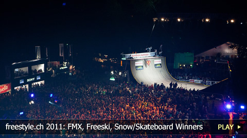 freestyle.ch 2011: FMX, Freeski, Snowboard and Skateboard Winners