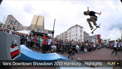 Vans Downtown Showdown 2010 Hamburg - Highlights Pt. 1