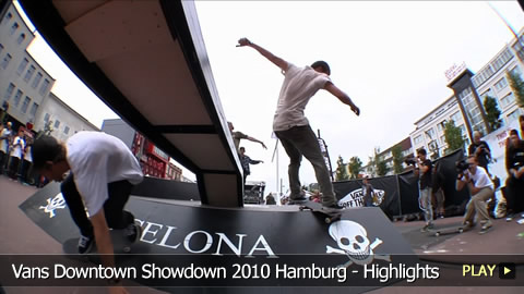 Vans Downtown Showdown 2010 Hamburg - Highlights Pt. 2