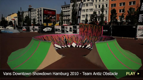 Vans Downtown Showdown Hamburg 2010 - Team Antiz Obstacle