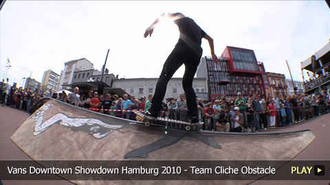 Vans Downtown Showdown Hamburg 2010 - Team Cliche Obstacle