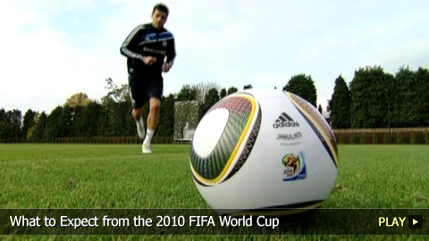 What To Expect from the 2010 FIFA World Cup