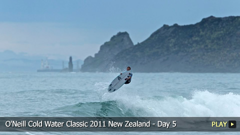 O'Neill Cold Water Classic 2011 New Zealand - Surfing Highlights: Day 5