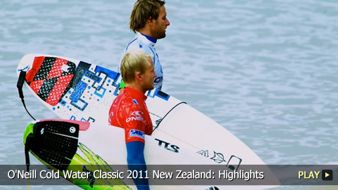 O'Neill Cold Water Classic 2011 New Zealand: Surfing Highlights: Grand Finals in Gisborne