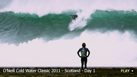 O'Neill Cold Water Classic 2011 - Scotland - Highlights of Day 1