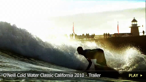 O'Neill Cold Water Classic California 2010 - Trailer