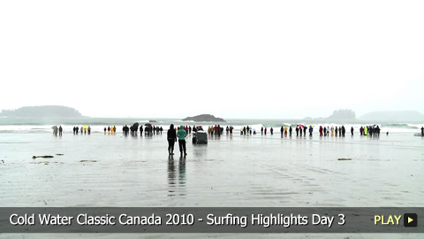 Cold Water Classic Canada 2010 - Surfing Highlights Day 3