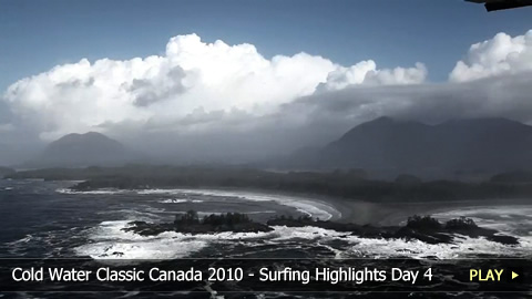 Cold Water Classic Canada 2010 - Surfing Highlights Day 4