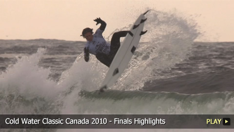 Cold Water Classic Canada 2010 - Finals Highlights
