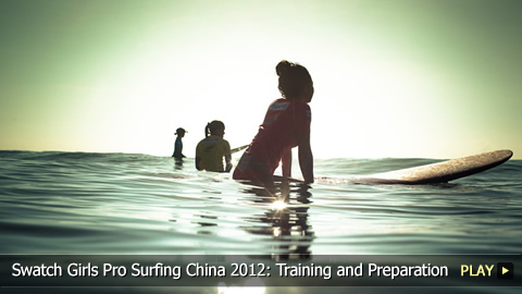 Swatch Girls Pro Surfing China 2012: Training and Preparation