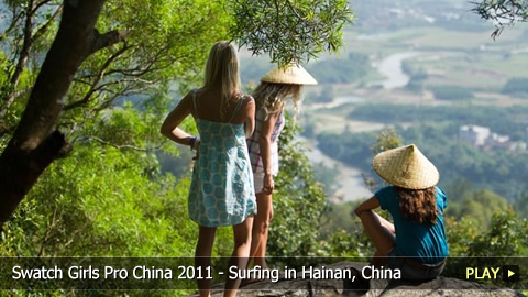 Swatch Girls Pro China 2011 - Surfing in Hainan, China