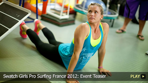 Swatch Girls Pro Surfing France 2012: Training and Preparation