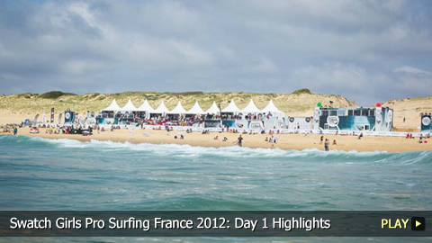 Swatch Girls Pro Surfing France 2012: Day 1 Highlights
