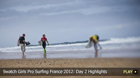 Swatch Girls Pro Surfing France 2012: Day 2 Highlights