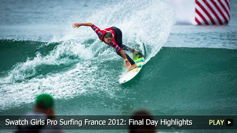 Swatch Girls Pro Surfing France 2012: Final Day Highlights