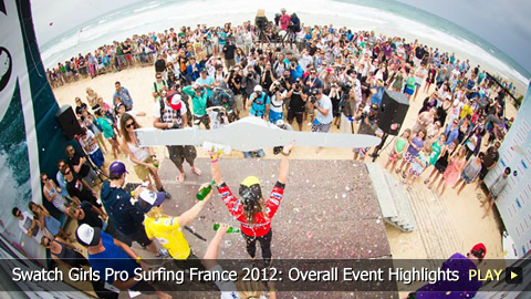 Swatch Girls Pro Surfing France 2012: Overall Event Highlights