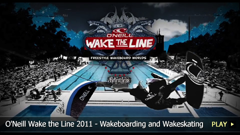 O'Neill Wake the Line 2011 - Wakeboarding and Wakeskating Highlights