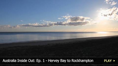 Australia Inside Out: Ep. 1 - Hervey Bay to Rockhampton