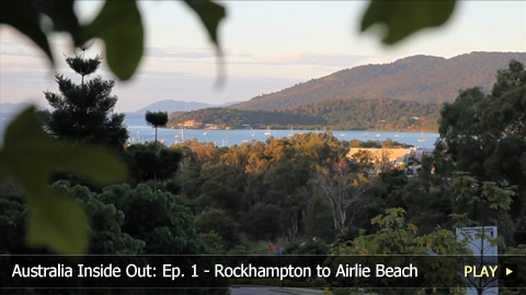 Australia Inside Out: Ep. 1 - Rockhampton to Airlie Beach