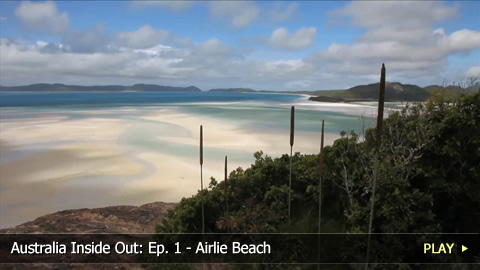 Australia Inside Out: Ep. 1 - Airlie Beach