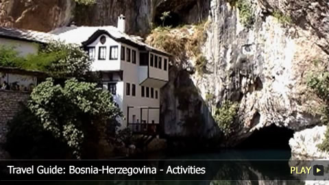 Top Activities To Do in Bosnia-Herzegovina 
