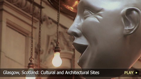Glasgow, Scotland: Cultural and Architectural Sites