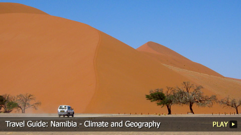 Travel Guide: Namibia - Climate and Geography