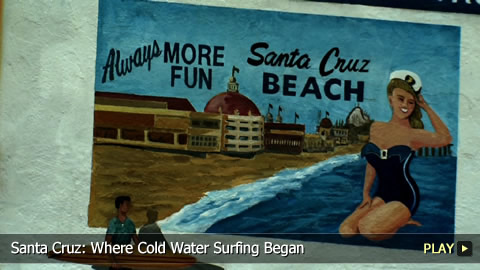 Santa Cruz: Where It All Began - O'Neill Cold Water Classic California 2010