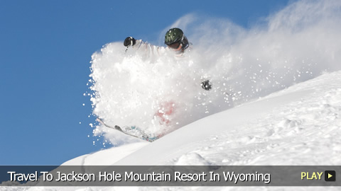 Travel To Jackson Hole Mountain Resort In Wyoming