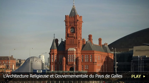 L'Architecture Religieuse et Gouvernementale du Pays de Galles