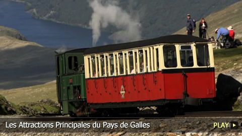 Les Attractions Principales du Pays de Galles