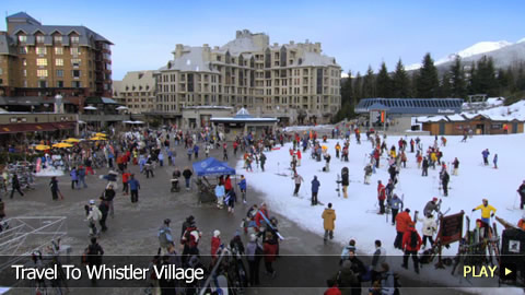 Travel To Whistler Village