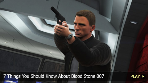 7 Things You Should Know About Blood Stone 007