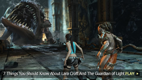 7 Things You Should Know About Lara Croft And The Guardian of Light