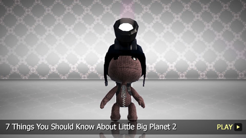 7 Things You Should Know About Little Big Planet 2