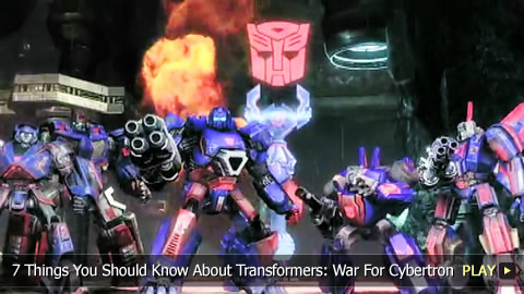 7 Things You Should Know About Transformers: War For Cybertron