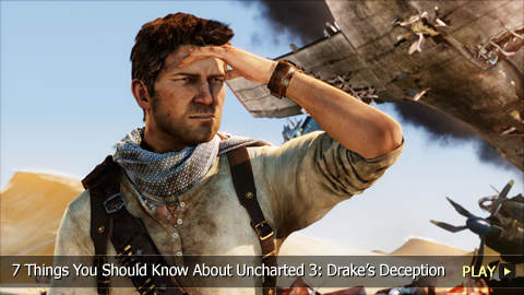 7 Things You Should Know About Uncharted 3: Drakes Deception