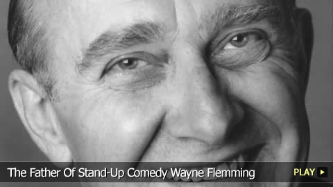 The Father Of Stand-Up Comedy Wayne Flemming