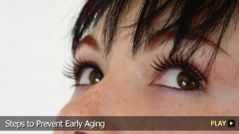 Steps To Prevent Early Aging