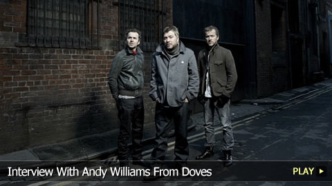 Interview With Andy Williams From Doves