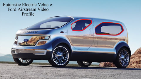Video Profile on The Ford Airstream Concept