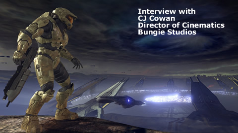 Interview with CJ Cowan Halo 3 Director of Cinematics at Bungie Studios